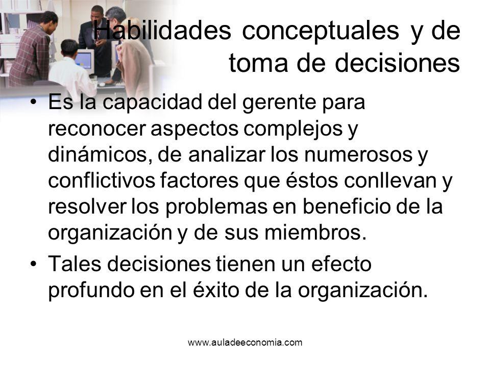 www.auladeeconomia.com Habilidades interpersonales y de comunicación Estas habilidades se relacionan con el trato con las personas; la capacidad de ser líder, de motivar y de comunicarse eficazmente con los demás.
