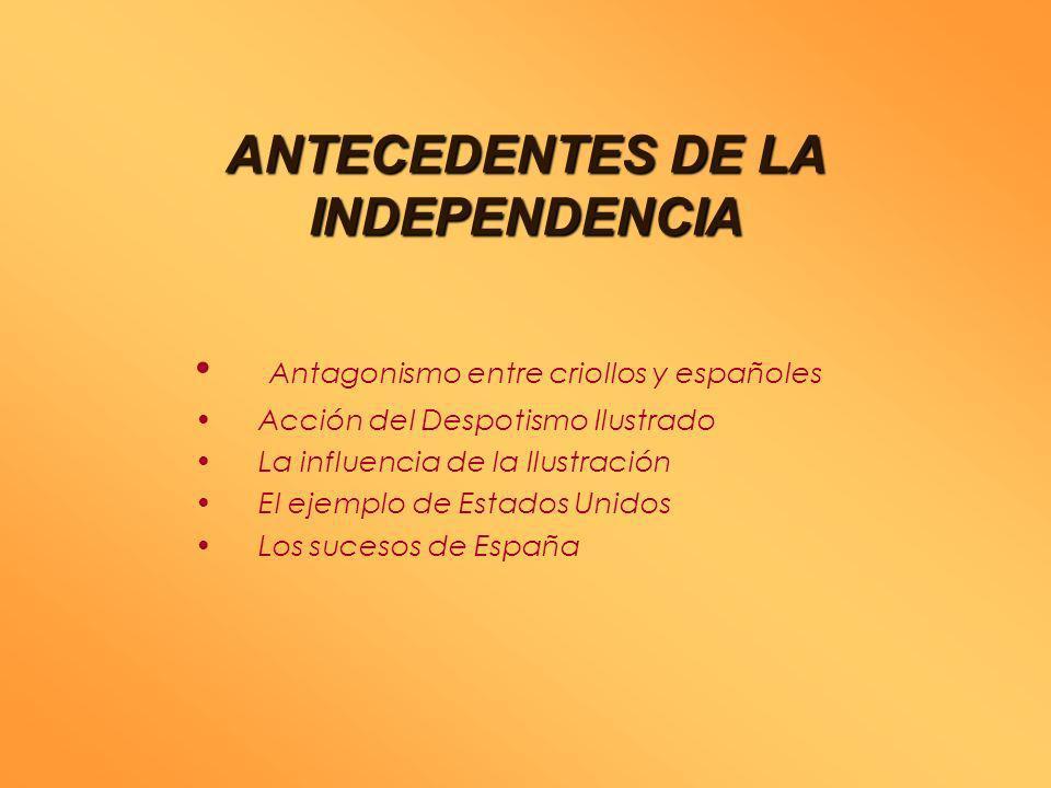 La Independencia de Chile ANTECEDENTES ETAPAS