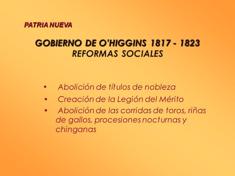 GOBIERNO DE OHIGGINS GOBIERNO DE OHIGGINS PRIMERAS TAREAS Formación de la Primera Escuadra Nacional: Lord Thomas Cochrane captura Valdivia Organizació