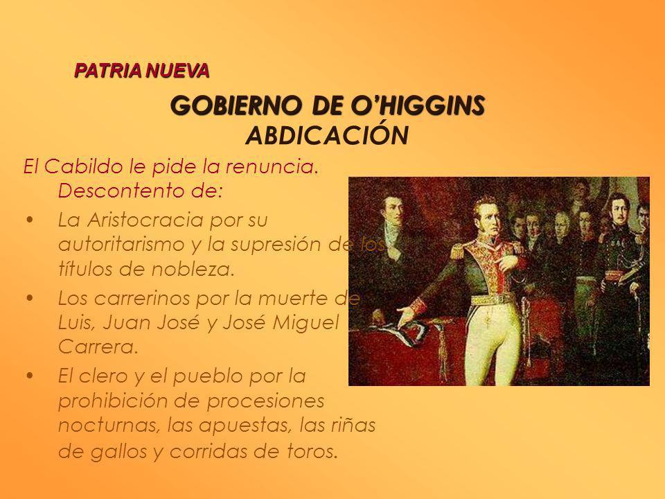 GOBIERNO DE OHIGGINS GOBIERNO DE OHIGGINS CONSTITUCIÓN DE 1822 Ejecutivo : un Director Supremo por seis años Legislativo : dos cámaras: Senadores: hom