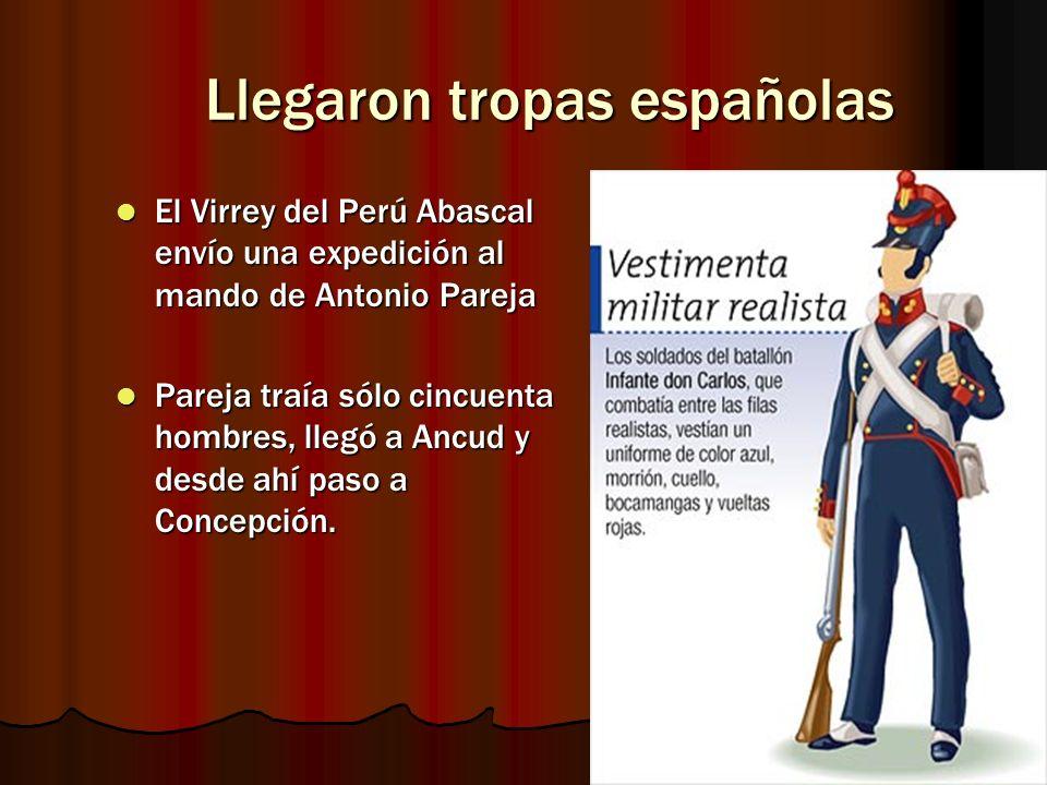 Llegaron tropas españolas El Virrey del Perú Abascal envío una expedición al mando de Antonio Pareja El Virrey del Perú Abascal envío una expedición a