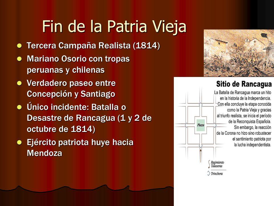 Fin de la Patria Vieja Tercera Campaña Realista (1814) Tercera Campaña Realista (1814) Mariano Osorio con tropas peruanas y chilenas Mariano Osorio co