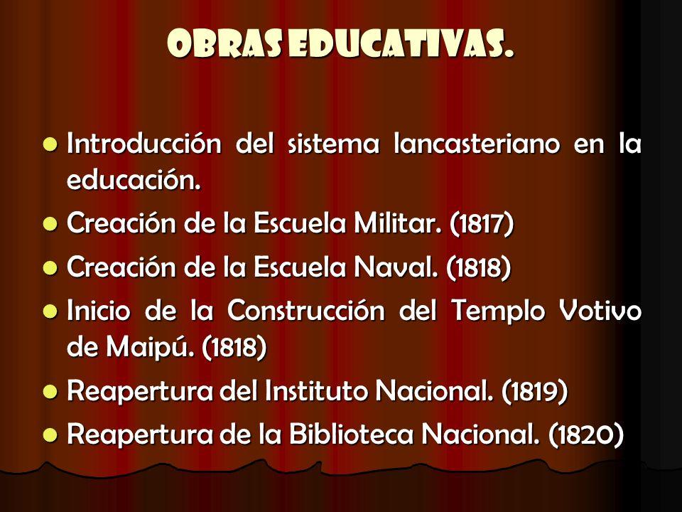 Obras Educativas. Introducción del sistema lancasteriano en la educación. Introducción del sistema lancasteriano en la educación. Creación de la Escue