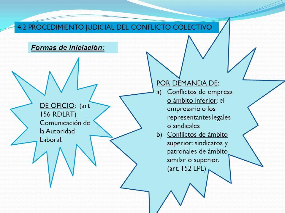 4.2 PROCEDIMIENTO JUDICIAL DEL CONFLICTO COLECTIVO DE OFICIO: (art 156 RDLRT) Comunicación de la Autoridad Laboral. POR DEMANDA DE: a)Conflictos de em