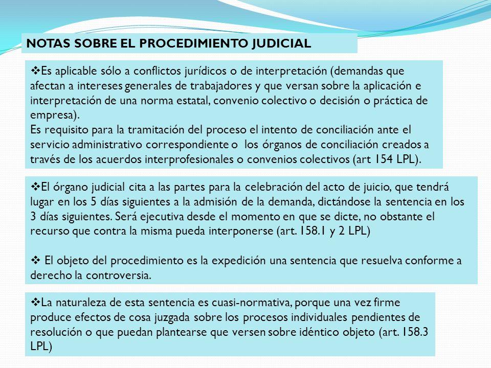 NOTAS SOBRE EL PROCEDIMIENTO JUDICIAL Es aplicable sólo a conflictos jurídicos o de interpretación (demandas que afectan a intereses generales de trab