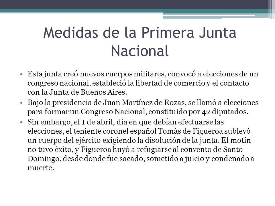 Medidas de la Primera Junta Nacional Esta junta creó nuevos cuerpos militares, convocó a elecciones de un congreso nacional, estableció la libertad de
