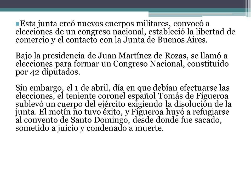 Esta junta creó nuevos cuerpos militares, convocó a elecciones de un congreso nacional, estableció la libertad de comercio y el contacto con la Junta