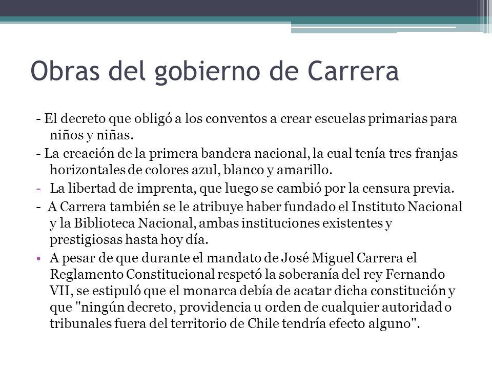 Obras del gobierno de Carrera - El decreto que obligó a los conventos a crear escuelas primarias para niños y niñas. - La creación de la primera bande