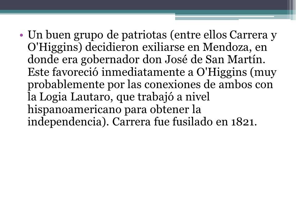 Un buen grupo de patriotas (entre ellos Carrera y O'Higgins) decidieron exiliarse en Mendoza, en donde era gobernador don José de San Martín. Este fav