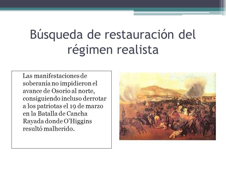 Búsqueda de restauración del régimen realista Las manifestaciones de soberanía no impidieron el avance de Osorio al norte, consiguiendo incluso derrot