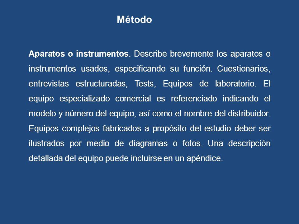 Aparatos o instrumentos. Describe brevemente los aparatos o instrumentos usados, especificando su función. Cuestionarios, entrevistas estructuradas, T