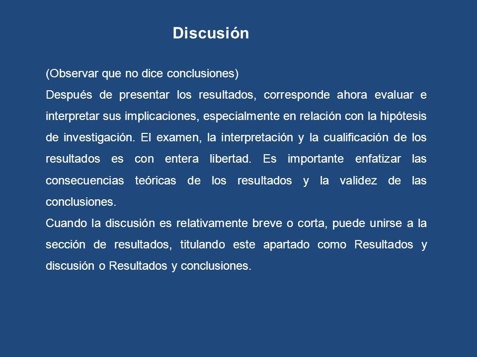 (Observar que no dice conclusiones) Después de presentar los resultados, corresponde ahora evaluar e interpretar sus implicaciones, especialmente en r