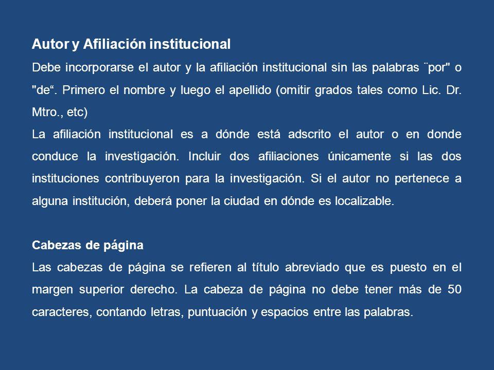 Autor y Afiliación institucional Debe incorporarse el autor y la afiliación institucional sin las palabras ¨por