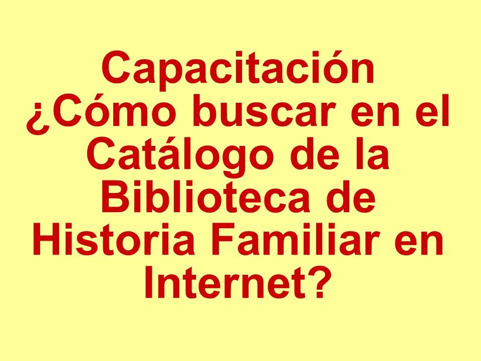 Capacitación ¿Cómo buscar en el Catálogo de la Biblioteca de Historia Familiar en Internet?