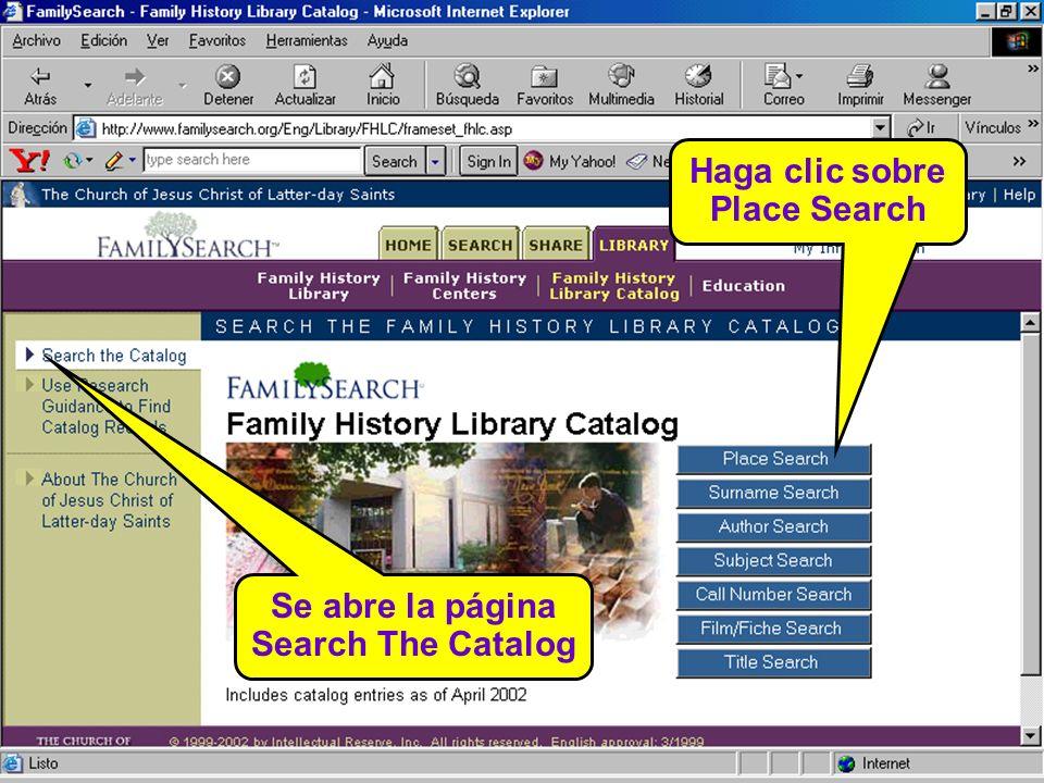 Se abre la página Search The Catalog Haga clic sobre Place Search
