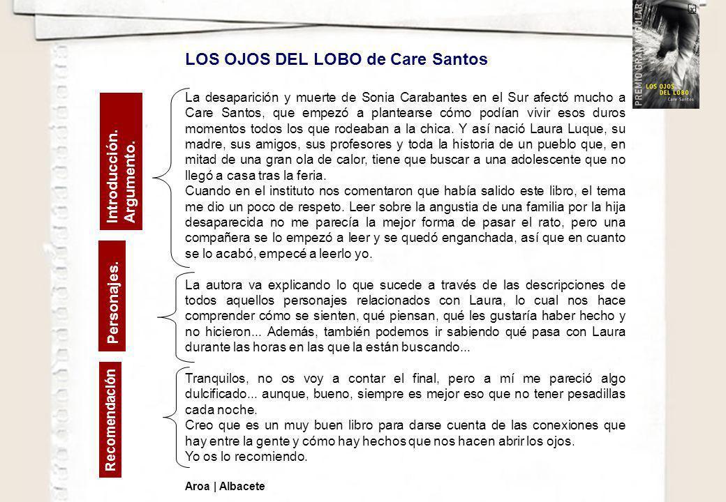 LOS OJOS DEL LOBO de Care Santos La desaparición y muerte de Sonia Carabantes en el Sur afectó mucho a Care Santos, que empezó a plantearse cómo podía