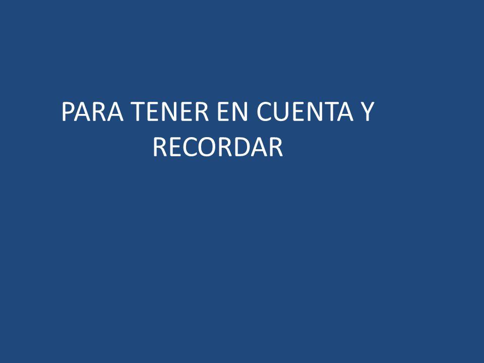 PARA TENER EN CUENTA Y RECORDAR