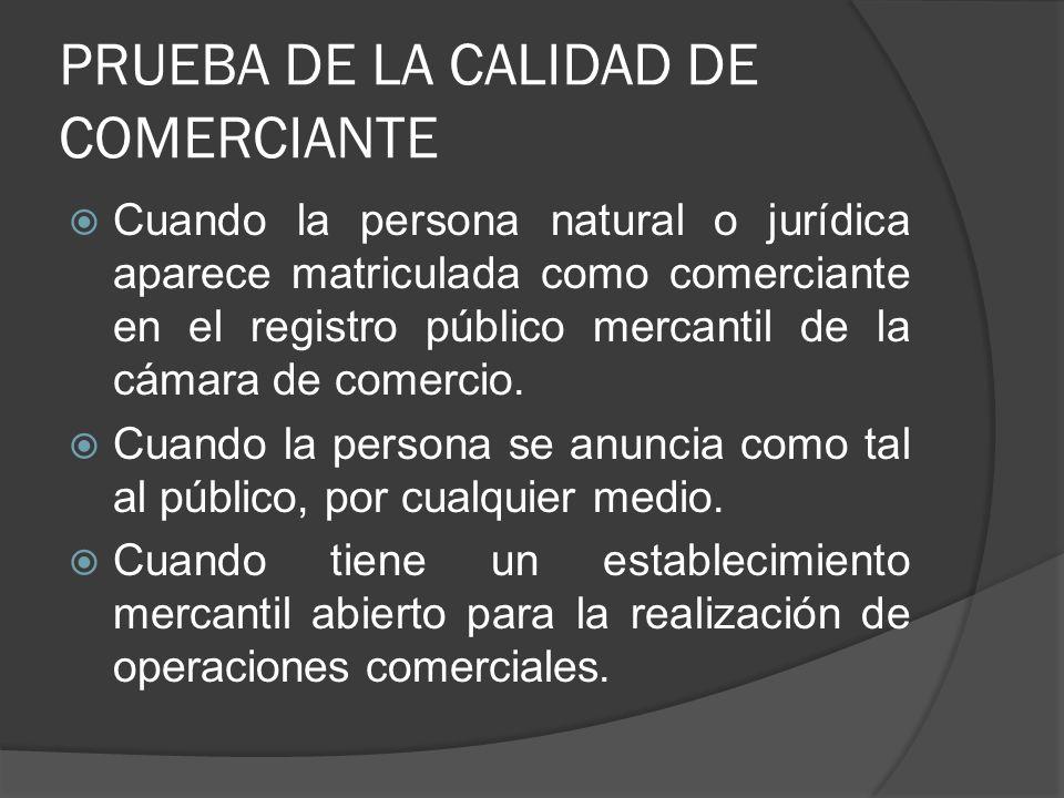 PÉRDIDA DE CALIDAD DE COMERCIANTE Abandono del ejercicio del comercio, aunque aparezca aún registrado.