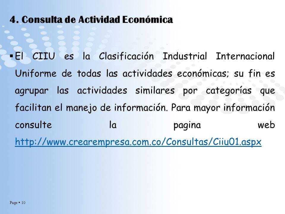 Page 10 4. Consulta de Actividad Económica El CIIU es la Clasificación Industrial Internacional Uniforme de todas las actividades económicas; su fin e