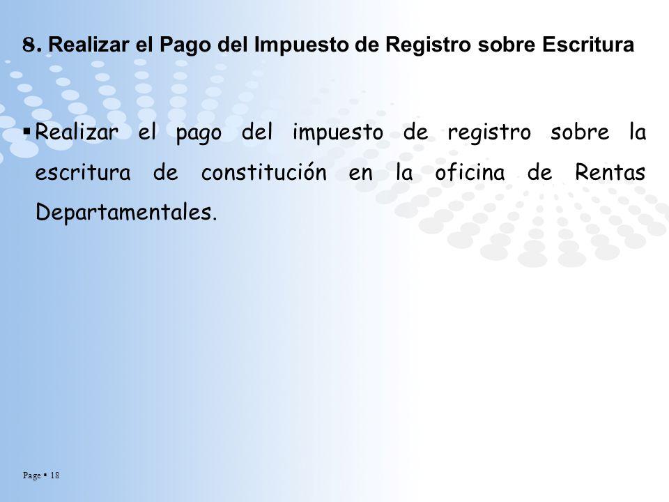 Page 18 8. Realizar el Pago del Impuesto de Registro sobre Escritura Realizar el pago del impuesto de registro sobre la escritura de constitución en l