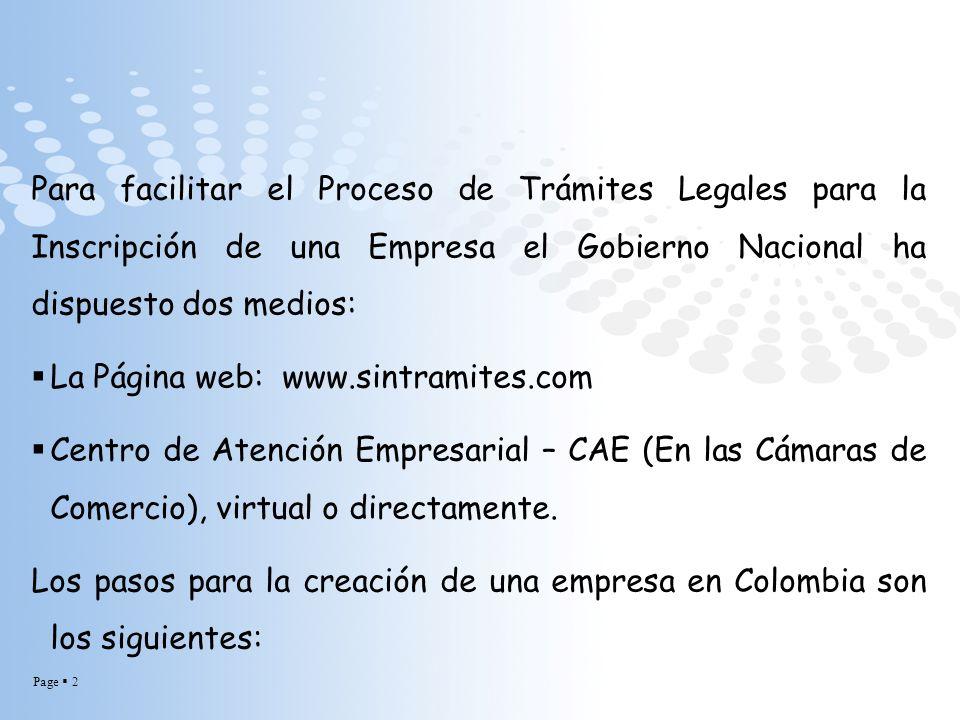 Page 2 Para facilitar el Proceso de Trámites Legales para la Inscripción de una Empresa el Gobierno Nacional ha dispuesto dos medios: La Página web: w