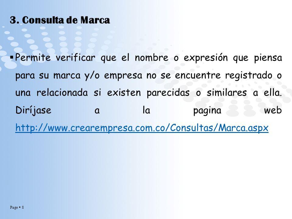 Page 8 3. Consulta de Marca Permite verificar que el nombre o expresión que piensa para su marca y/o empresa no se encuentre registrado o una relacion