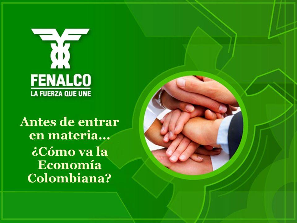 Antes de entrar en materia... ¿Cómo va la Economía Colombiana?