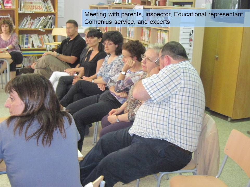 Meeting with parents, inspector, Educational representant, Comenius service, and experts