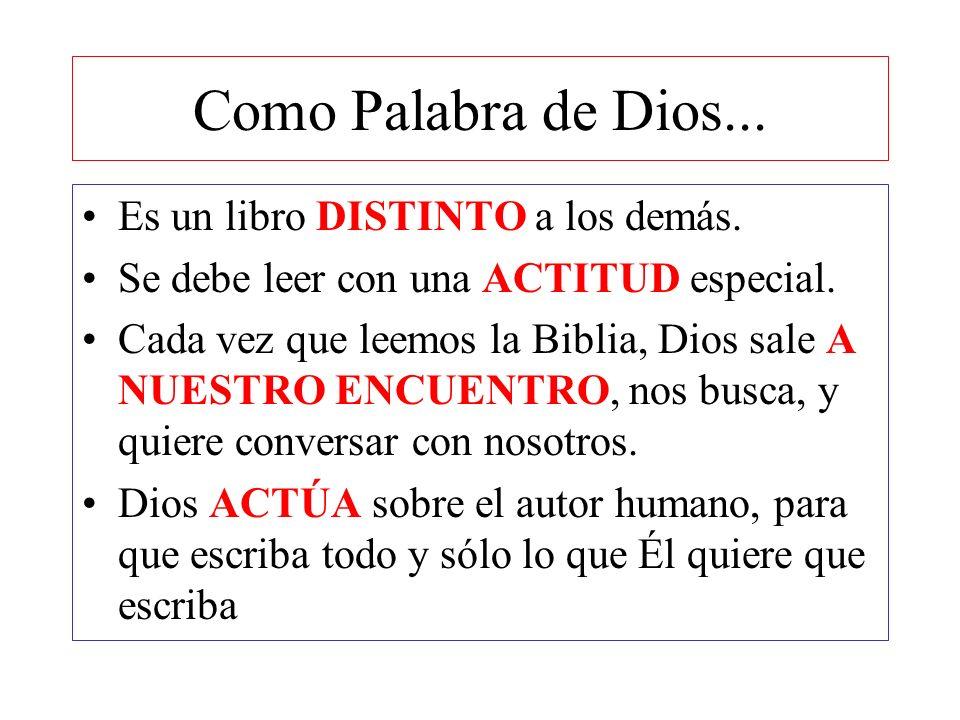 Como Palabra de Dios... Es un libro DISTINTO a los demás. Se debe leer con una ACTITUD especial. Cada vez que leemos la Biblia, Dios sale A NUESTRO EN