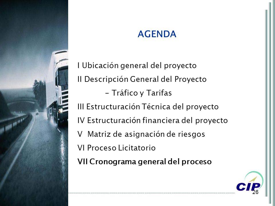 26 AGENDA I Ubicación general del proyecto II Descripción General del Proyecto - Tráfico y Tarifas III Estructuración Técnica del proyecto IV Estructu