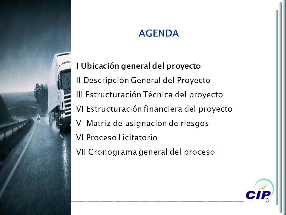 3 AGENDA I Ubicación general del proyecto II Descripción General del Proyecto III Estructuración Técnica del proyecto VI Estructuración financiera del
