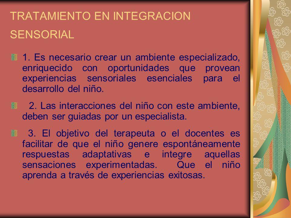 TRATAMIENTO EN INTEGRACION SENSORIAL 4.
