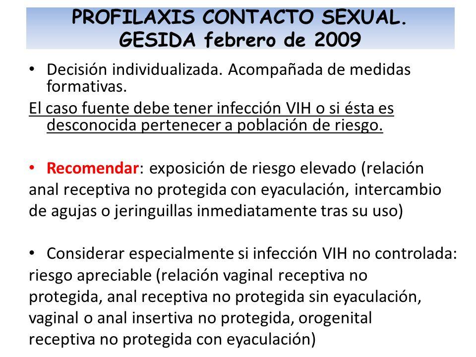 Decisión individualizada. Acompañada de medidas formativas. El caso fuente debe tener infección VIH o si ésta es desconocida pertenecer a población de