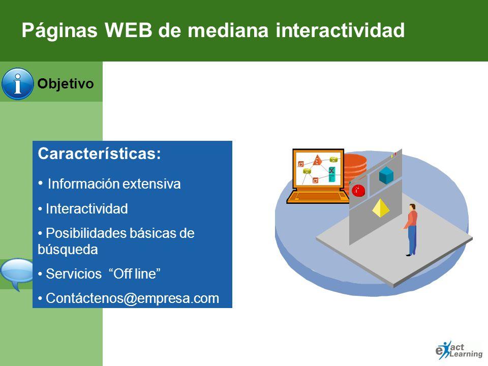 Objetivo Notas Páginas WEB de presencia básica Características: Información de la empresa Folletos y/o catálogos descriptivos de productos No siempre
