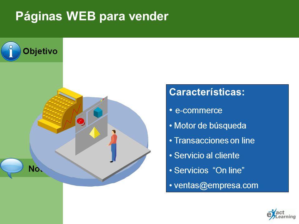 Objetivo Notas Páginas WEB de mediana interactividad Características: Información extensiva Interactividad Posibilidades básicas de búsqueda Servicios