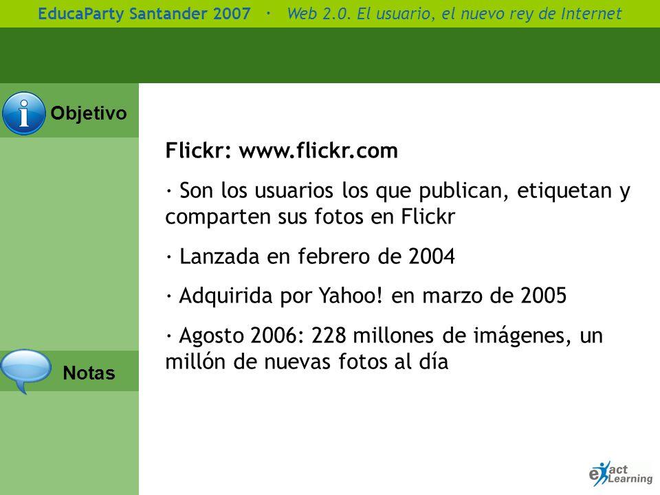 Objetivo Notas Flickr se estreno en 2004 y desde 2005 hace parte de la familia Yahoo. Sirve para ampliar su círculo de amigos, compartir fotos, coment