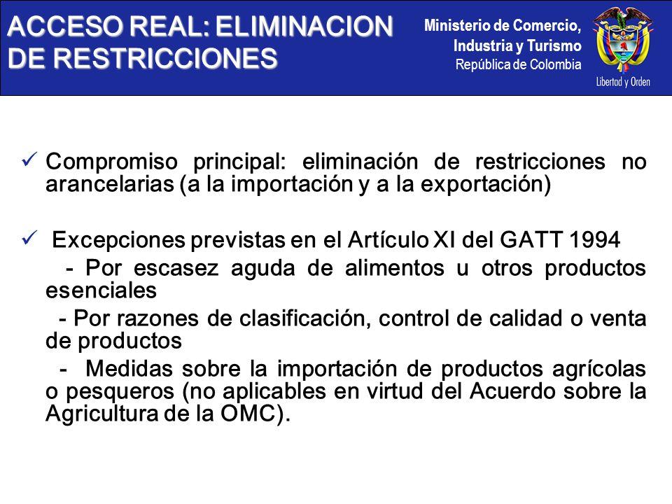 Ministerio de Comercio, Industria y Turismo República de Colombia Compromiso principal: eliminación de restricciones no arancelarias (a la importación