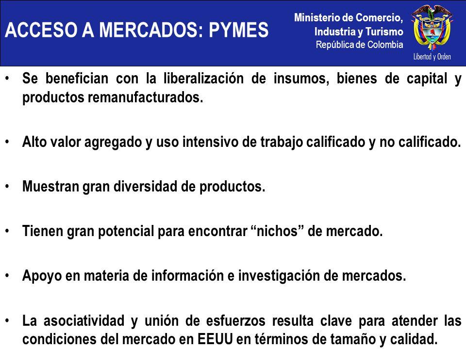 Ministerio de Comercio, Industria y Turismo República de Colombia ACCESO A MERCADOS: PYMES Se benefician con la liberalización de insumos, bienes de c