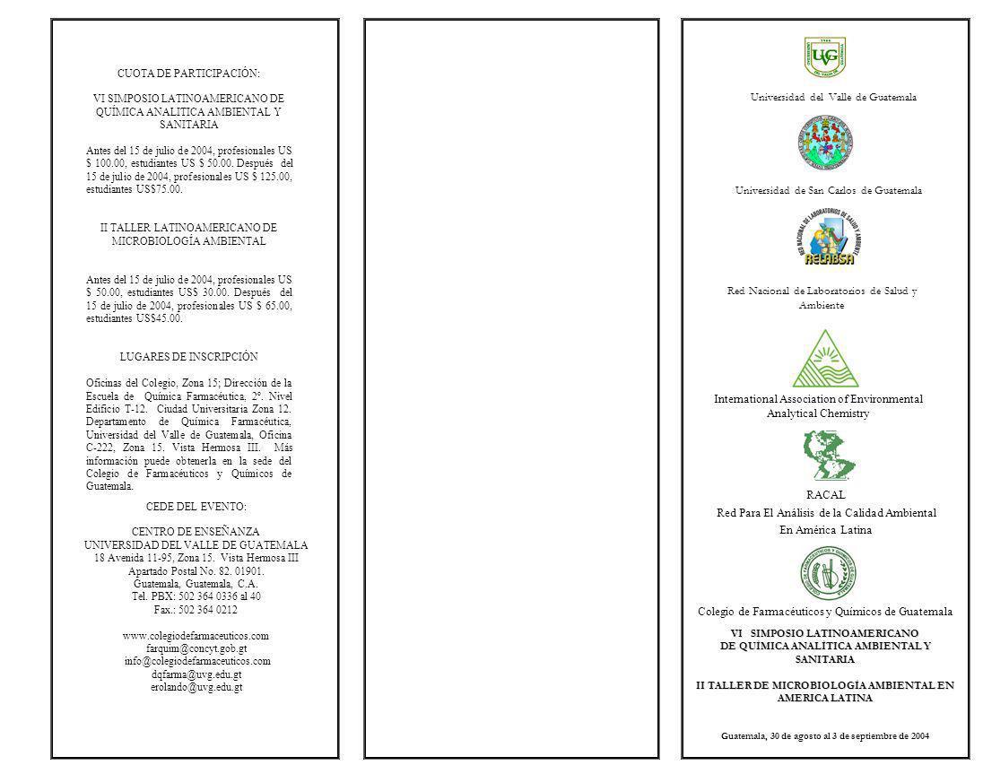 ANTECEDENTES En el contexto de las actividades científicas a nivel internacional que organiza la RED DE ANÁLISIS PARA LA CALIDAD AMBIENTAL EN AMERICA LATINA, se han desarrollado exitosamente cinco talleres, en el ámbito de Química Analítica Ambiental y Sanitaria, el último de la serie se efectuó en la Ciudad de la Habana del 3 al 6 de noviembre de 2000.