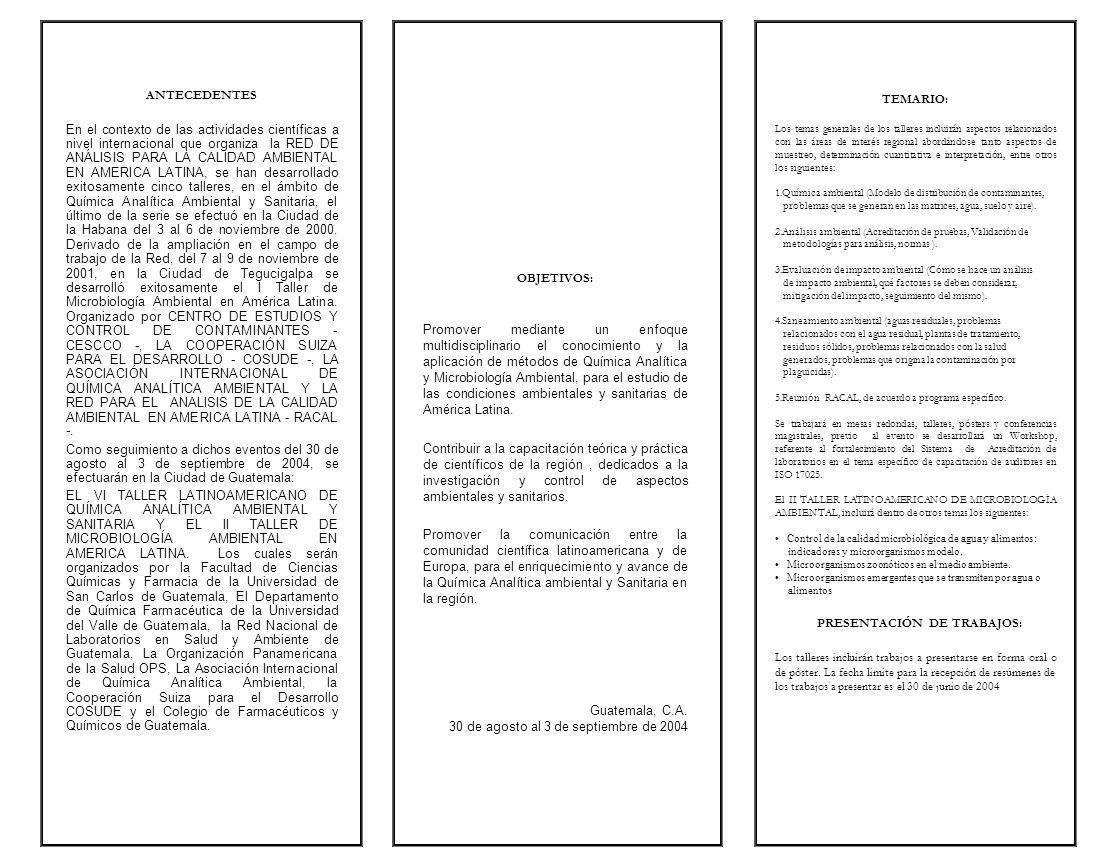 ANTECEDENTES En el contexto de las actividades científicas a nivel internacional que organiza la RED DE ANÁLISIS PARA LA CALIDAD AMBIENTAL EN AMERICA