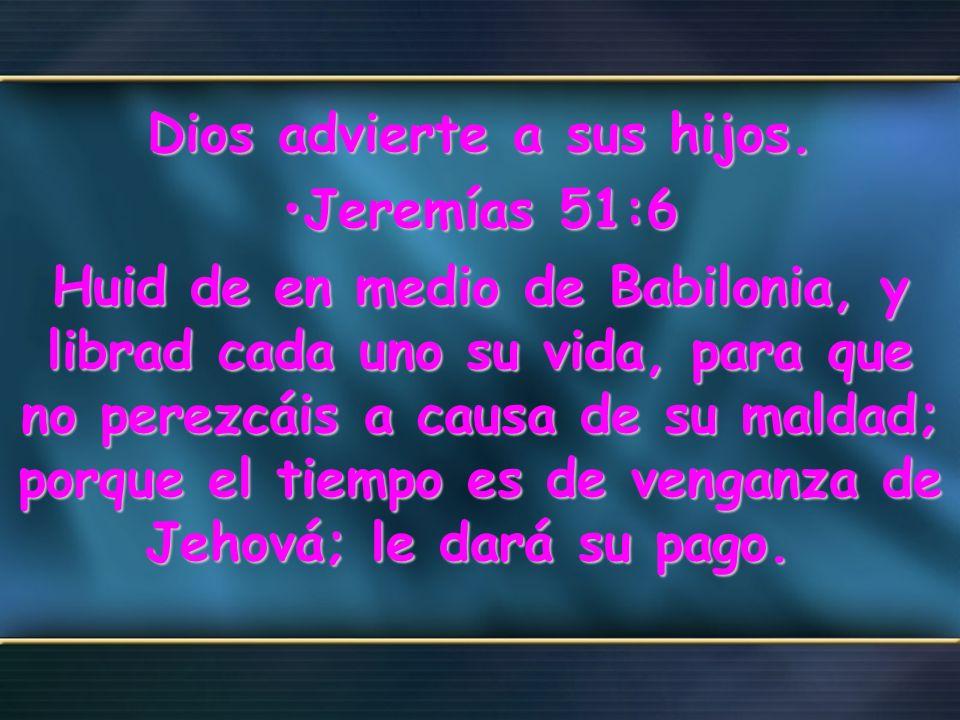 17:5 y en su frente un nombre escrito, un misterio: BABILONIA LA GRANDE, LA MADRE DE LAS RAMERAS Y DE LAS ABOMINACIONES DE LA TIERRA.