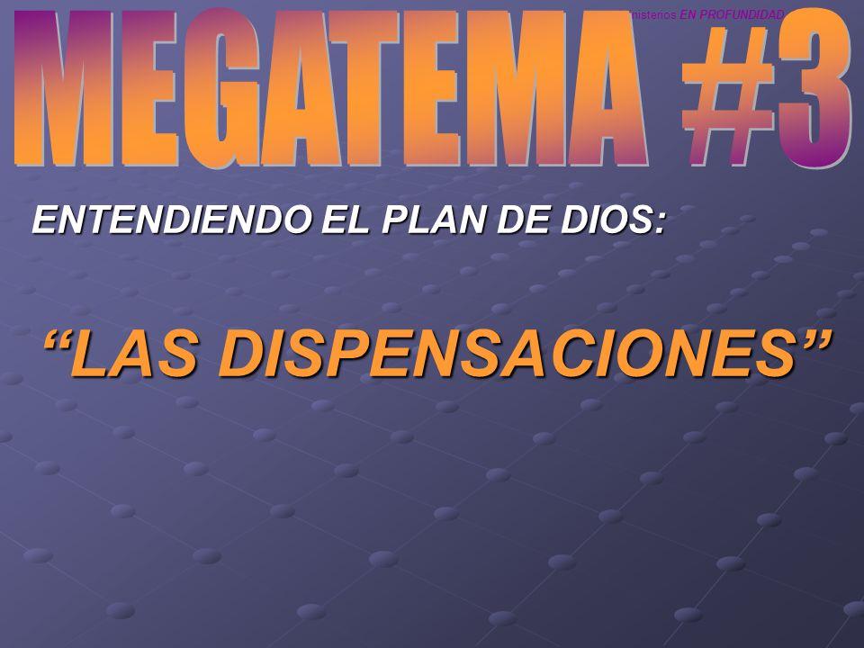 Ministerios EN PROFUNDIDAD 2008 ENTENDIENDO EL PLAN DE DIOS: LAS DISPENSACIONES