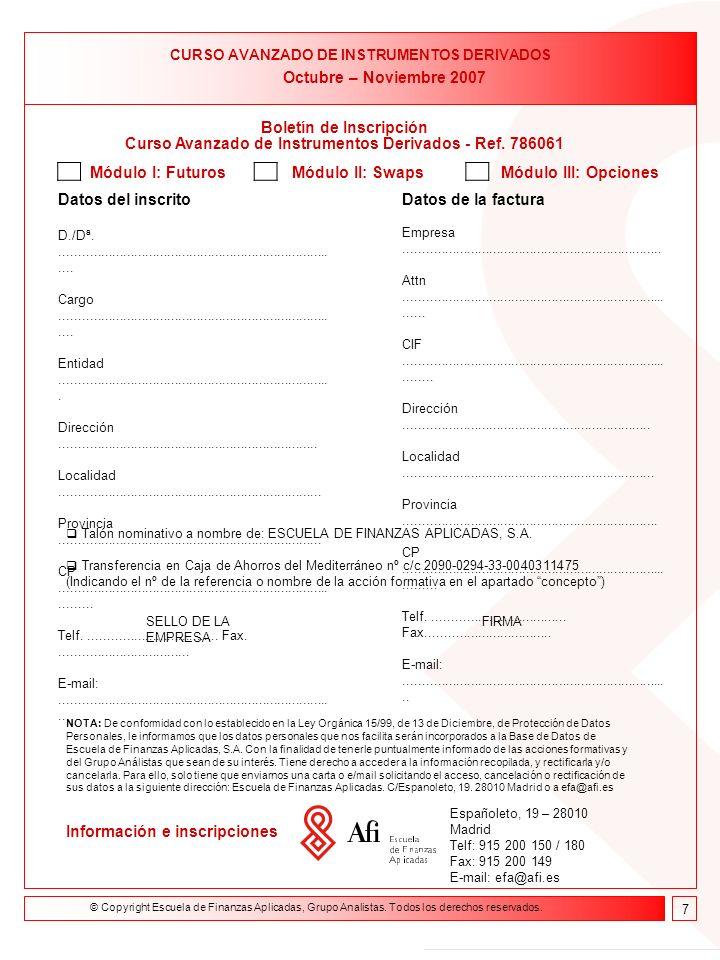 Formación on line Curso de Asesor Financiero 9 de febrero- 23 de abril de 2004 Boletín de Inscripción Curso Avanzado de Instrumentos Derivados - Ref.