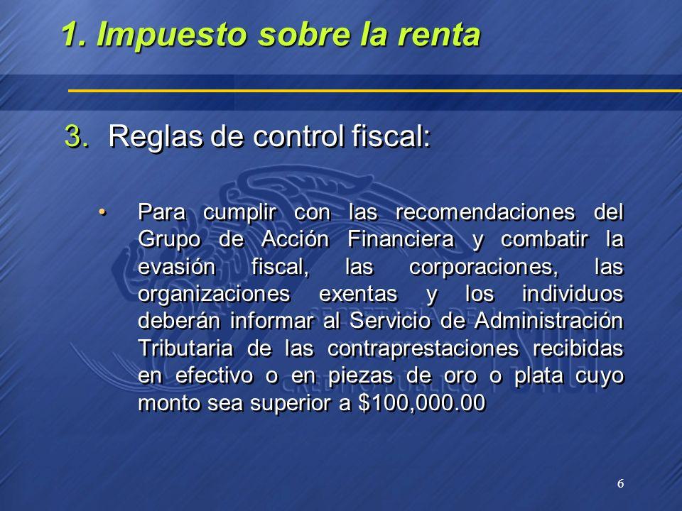 6 3.Reglas de control fiscal: Para cumplir con las recomendaciones del Grupo de Acción Financiera y combatir la evasión fiscal, las corporaciones, las