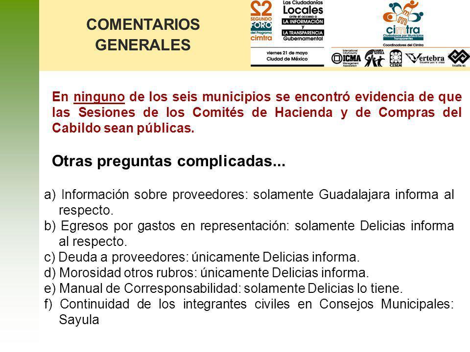 COMENTARIOS GENERALES a) Información sobre proveedores: solamente Guadalajara informa al respecto. b) Egresos por gastos en representación: solamente