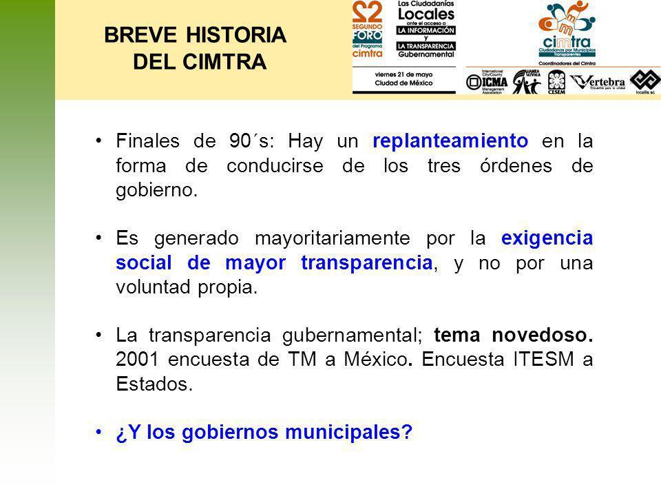 BREVE HISTORIA DEL CIMTRA Diseñar una herramienta que Identificara desde una perspectiva ciudadana de transparencia...