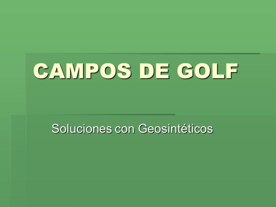 CAMPOS DE GOLF Soluciones con Geosintéticos
