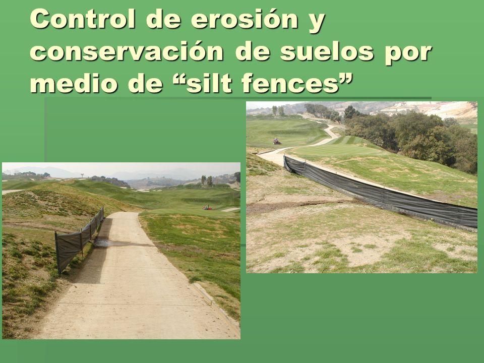 Control de erosión y conservación de suelos por medio de silt fences