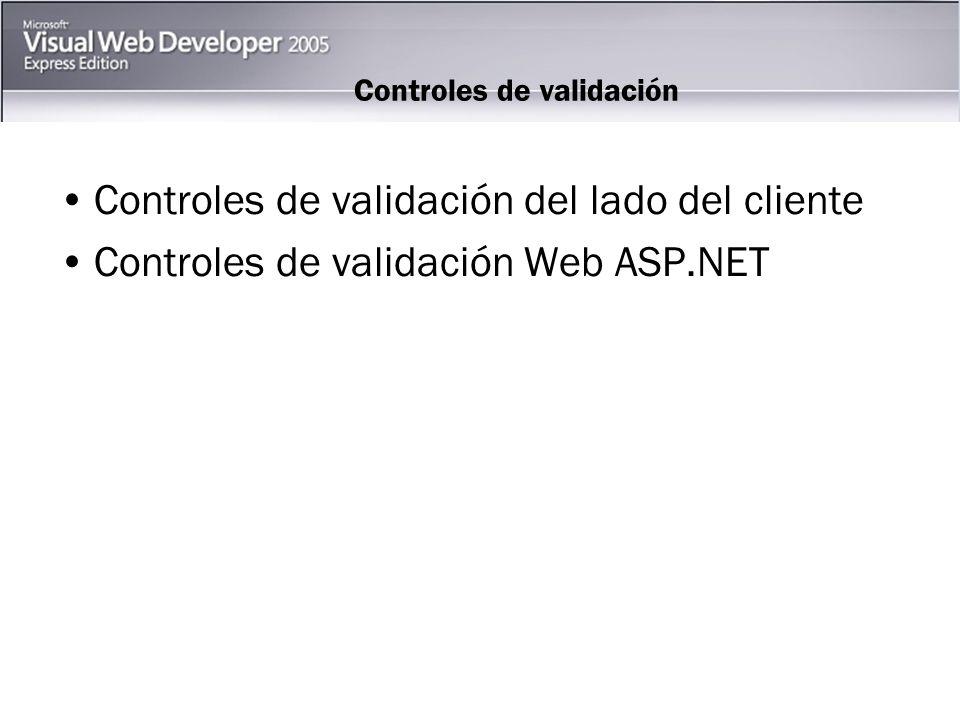 Controles de validación Controles de validación del lado del cliente Controles de validación Web ASP.NET
