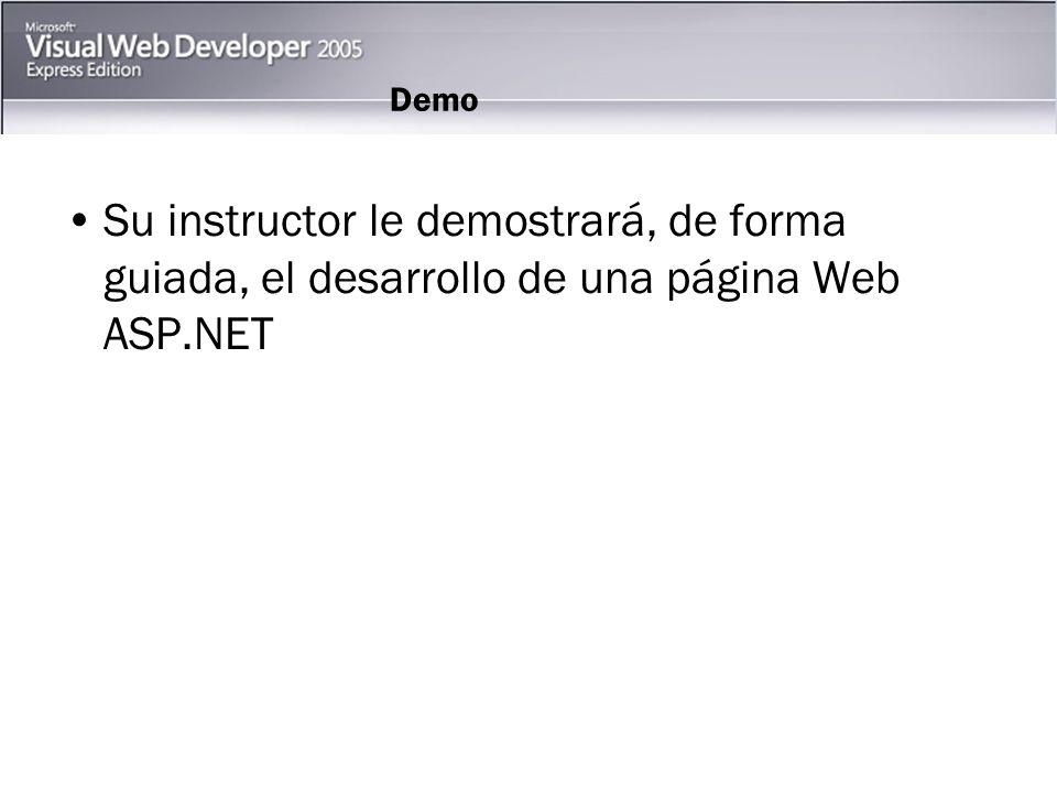Demo Su instructor le demostrará, de forma guiada, el desarrollo de una página Web ASP.NET